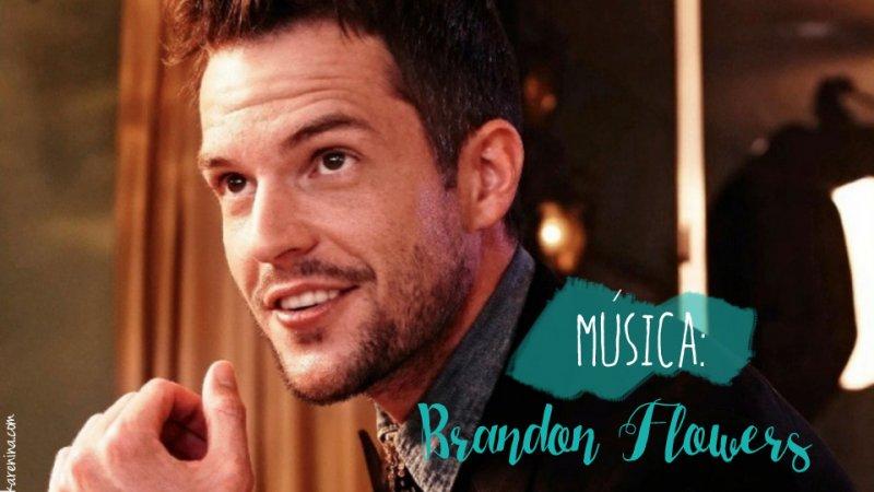 Música: Brandon Flowers