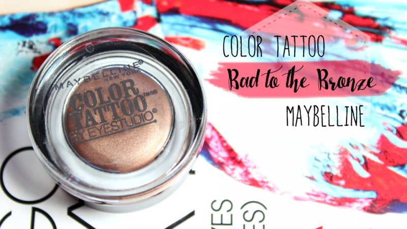 "Color Tattoo ""Bad to the Bronze"" – MAYBELLINE"