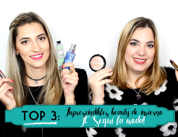 TOP 3: Imprescindibles beauty de invierno ft. Segui la Moda - I'm Karenina TV