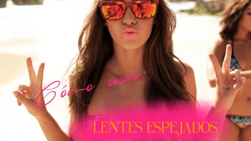 Trend to Watch: Lentes espejados